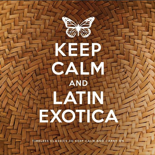 Keep Calm and Latin Exotica [MULTI]