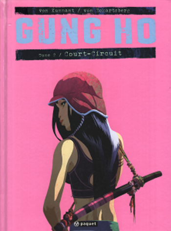 Gung Ho - Tome 2 - Court Circuit