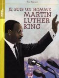 Je suis Martin Luther King