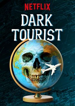 Dark Tourist – Saison 1