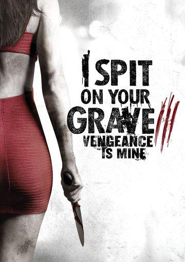 I Spit on Your Grave: Vengeance is Mine (Vo)