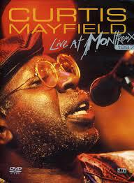 Curtis Mayfield Live At Montreux 1987
