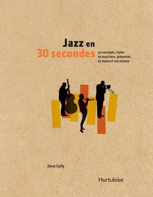 Jazz en 30 secondes de Dave Gelly