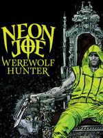 Neon Joe, Werewolf Hunter – Saison 1 (Vostfr)