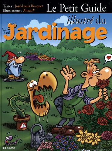 Le Petit Guide Illustre du Jardinage - Alteau+Champie sur Bookys