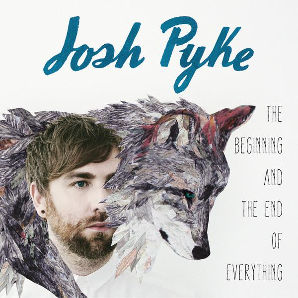 Josh Pyke - The Beginning and The End Of Everything (2013) [MULTI]