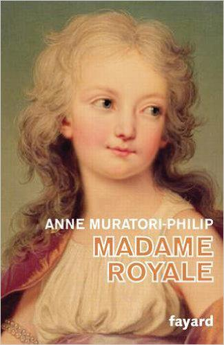 Anne Muratori-Philip - Madame Royale