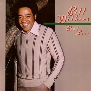 Bill Withers - Bout Love (2013) [MULTI]