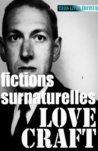 Howard Phillips Lovecraft - Fictions surnaturelles