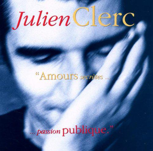 Julien Clerc - Amours secretes Passion Publique [MULTI]