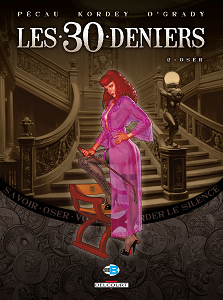 Les 30 Deniers - Tome 2 - Oser