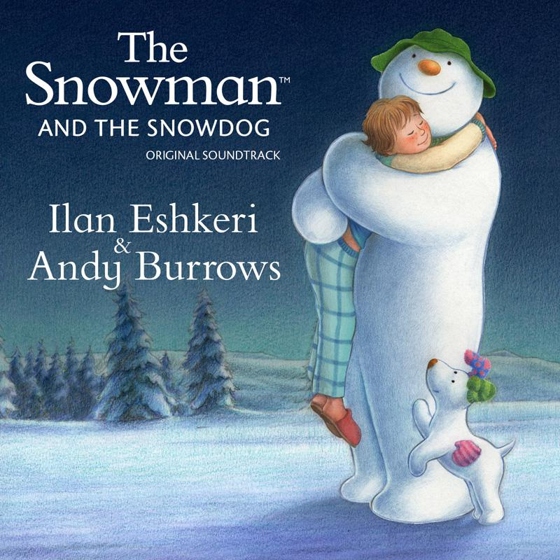 Ilan Eshkeri and Andy Burrows - The Snowman and The Snowdog
