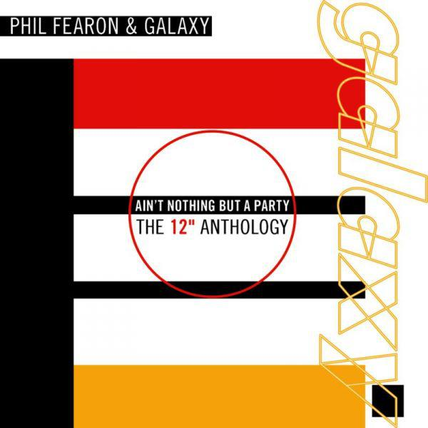 Phil Fearon and Galaxy - Aint Nothing But A Party The 12 Anthology [MULTI]