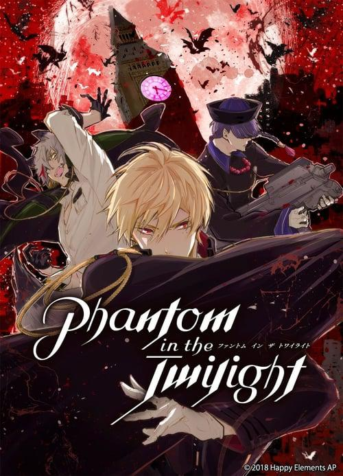 Phantom in the Twilight - Saison 1 [01/??] VOSTFR | HD 1080p