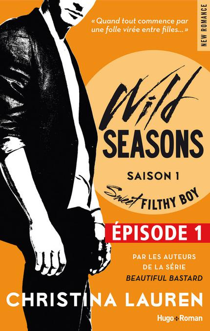 Christina Lauren - Wild Seasons Tome 1 : Sweet Filthy Boy (2015)