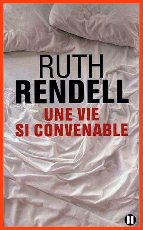 Ruth Rendell - Une vie si convenable (2016)