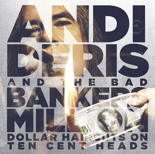 Andi Deris And The Bad Bankers - Million Dollar Haircuts On 10 Cent Heads (2014)
