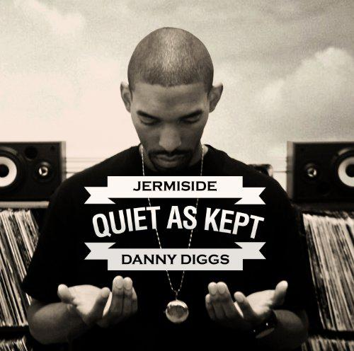 Jermiside & Danny Diggs - Quiet As Kept (2013) [MULTI]
