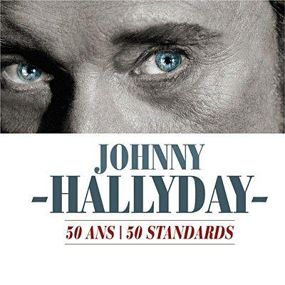 Johnny Hallyday - 50 Ans 50 Standards