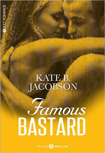 Kate-B Jacobson - Famous Bastard - Tome 1 (2016)