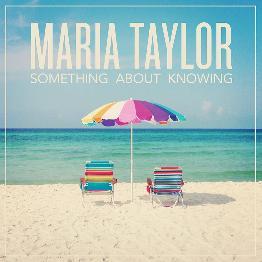 Maria Taylor - Something About Knowing (2013) [MULTI]