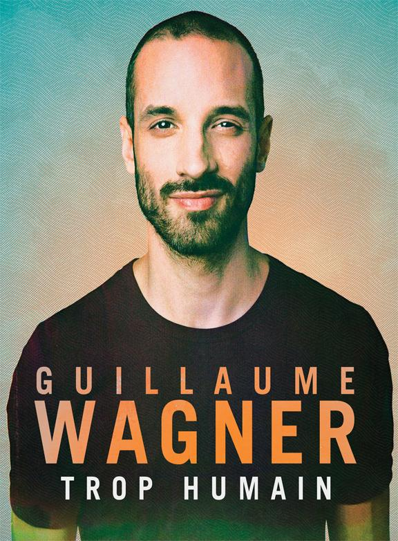 Guillaume Wagner – Trop Humain (2017)