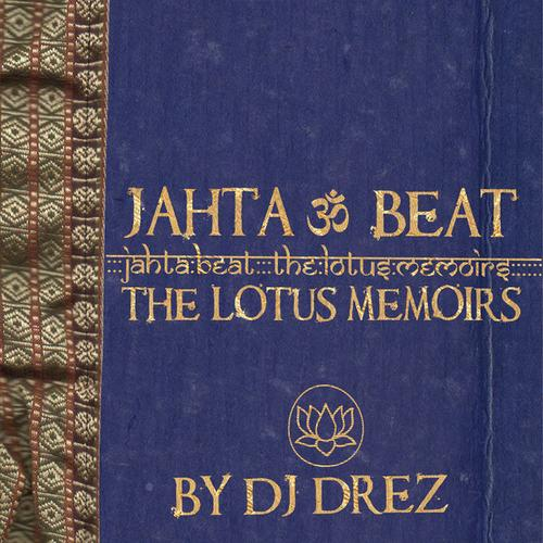 Telecharger DJ Drez - Jahta Beat Lotus Memoirs [MP3]
