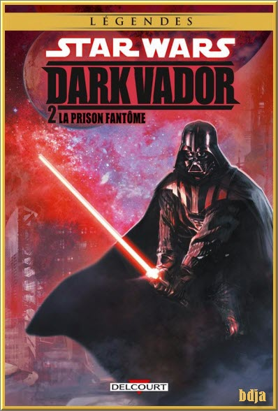 Star Wars Légendes Dark Vador Tomes 01 à 03 PDF CBR HD [COMIC][MULTI]