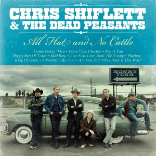 Chris Shiflett And The Dead Peasants - All Hat And No Cattle (2013) [MULTI]