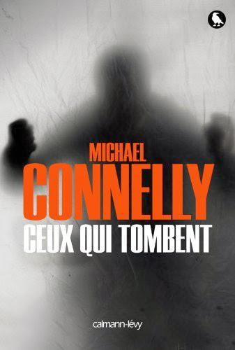 Connelly, Michael - Ceux qui tombent
