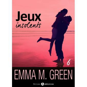Jeux insolents tome 6 - Emma M. Green