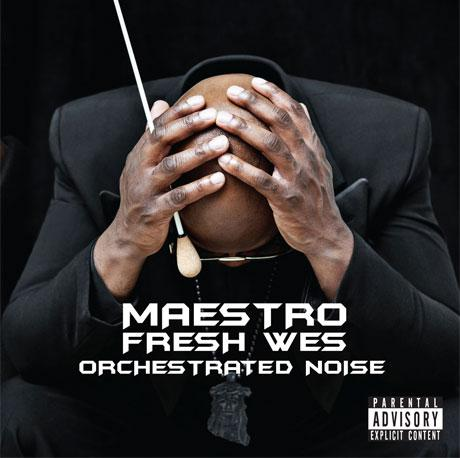 Maestro Fresh Wes - Orchestrated Noise (Flac)
