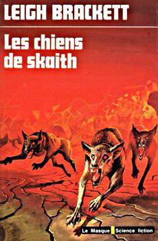 Cycle de Skaith - 02 - Les Chiens de Skaith - Leigh Brackett