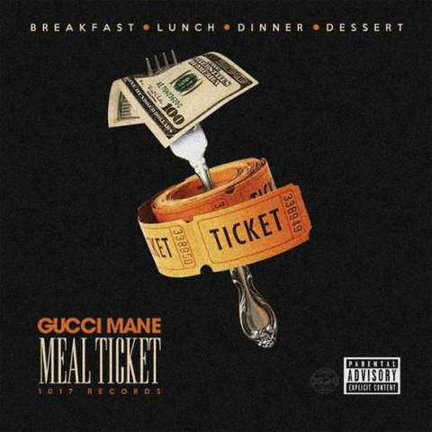 Gucci Mane – Meal Ticket