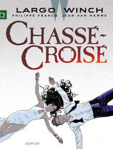 Largo Winch Tome 19 - Chass�-Crois�