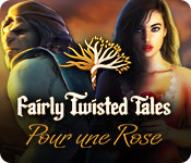 Fairly Twisted Tales: Pour une Rose  [PC] [FRENCH]