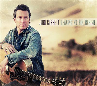 John Corbett - Leaving Nothin Behind (2013) [MULTI]