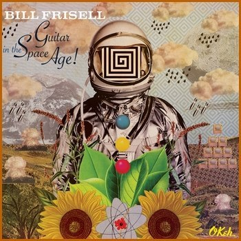 Bill Frisell - Guitar In The Space Age! - 2014 - 320Kbps