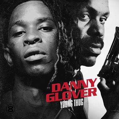 Young Thug - Danny Glover (2014)