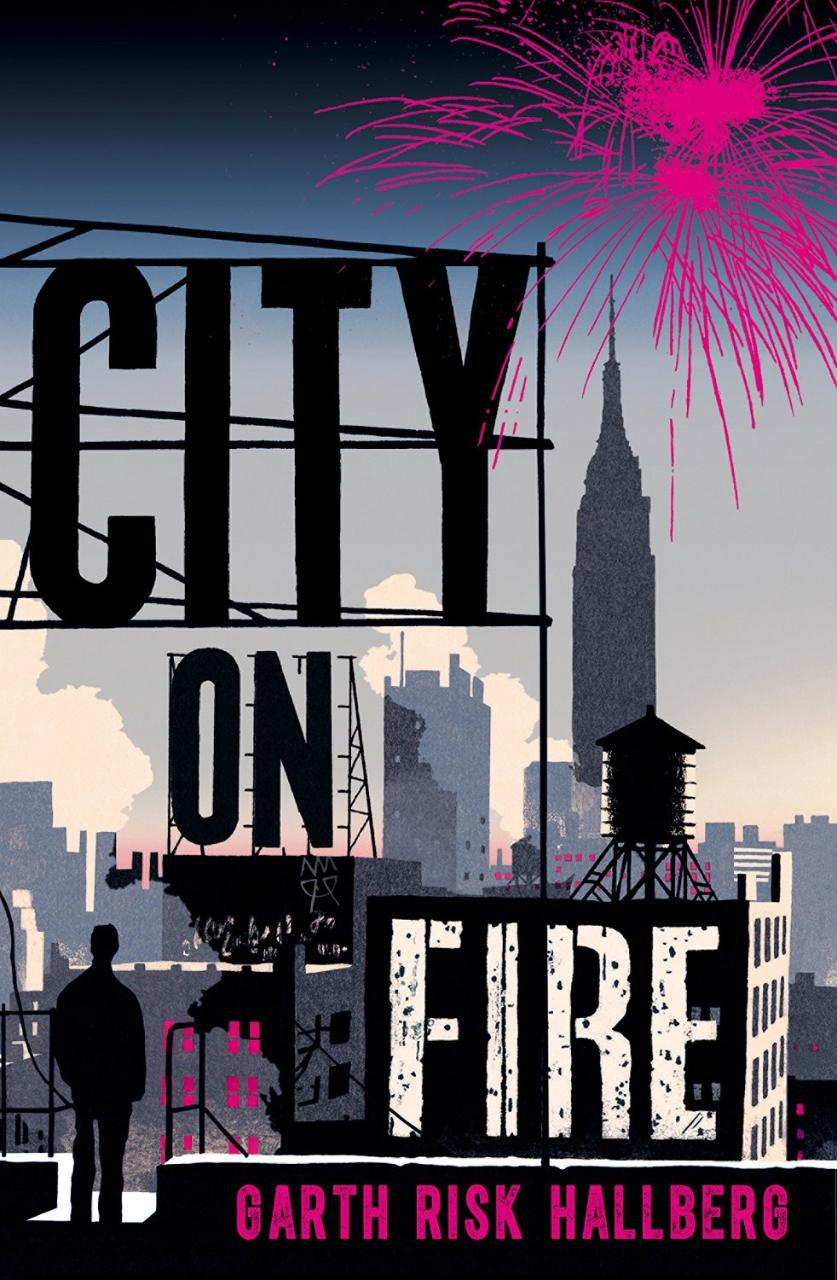 Garth Risk Hallberg - City on fire (2016)