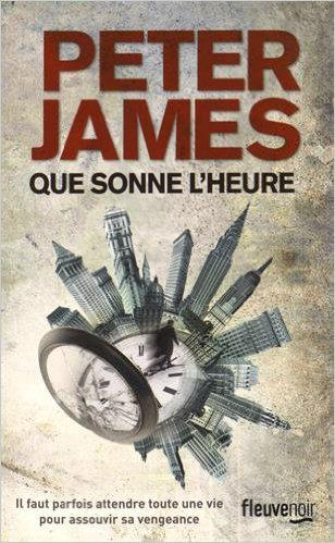 Peter James - Que sonne l'heure (2015)