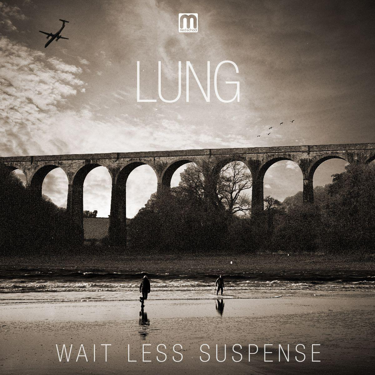 Lung - Wait Less Suspense (2013) [MULTI]