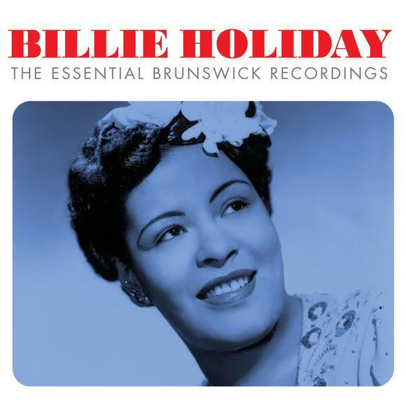 Billie Holiday - The Essential Brunswick Recordings (2014)