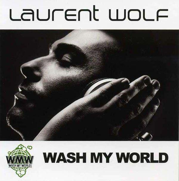 Laurent Wolf - Wash My World [MULTI]