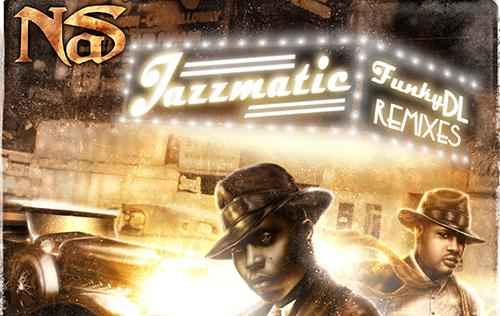 Nas - Jazzmatic Funky DL Remixes (2013) [MULTI]