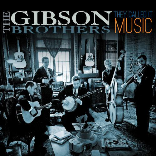 The Gibson Brothers - They Called It Music (2013) [MULTI]