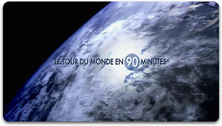 [Multi] Le Tour Du Monde En 90 minutes [FRENCH | PDTV]