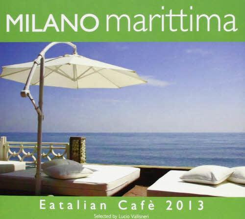 Telecharger Milano Marittima Eatalian Cafe 2013 [MP3]