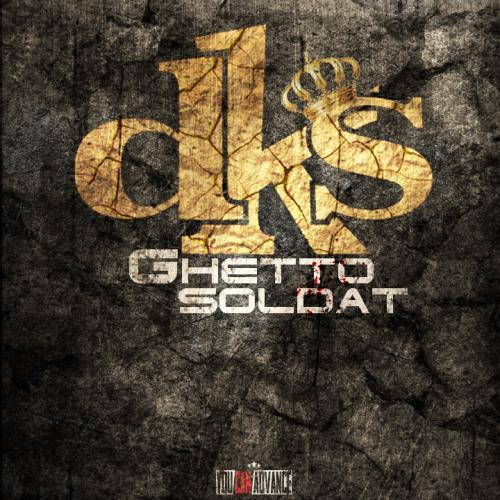 DKS - Ghetto Soldat (2013) [MULTI]