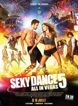 Sexy Dance 5 – All In Vegas en Streaming